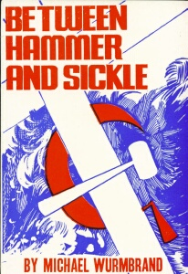 Michael Wurmbrand - Between Hammer And Sickle