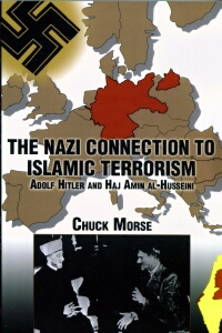Chuck Morse - The Nazi Connection To Islamic Terrorism