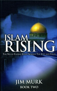 Dr. Jim Murk - Islam Rising - Jihad Against Jews & Israel